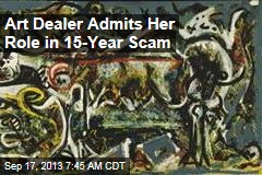 Art Dealer Admits Her Role in 15-Year Scam