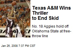 Texas A&M Wins Thriller to End Skid