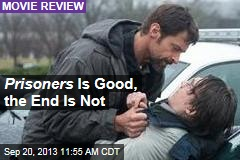 Prisoners Is Good, the End Is Not