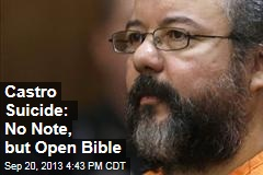 Castro Suicide: No Note, but Open Bible