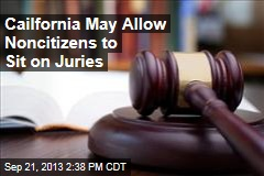 Cailf. May Allow Noncitizens to Sit on Juries