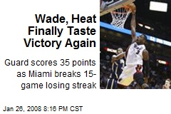 Wade, Heat Finally Taste Victory Again