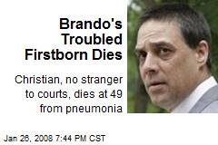 Brando's Troubled Firstborn Dies