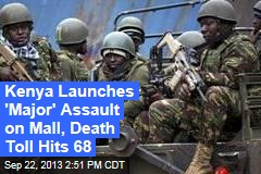 Kenyan Launches 'Major' Assault on Mall, Death Toll Hits 68