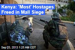Kenya: 'Most' Hostages Freed in Mall Siege