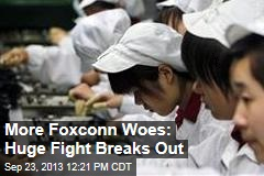 More Foxconn Woes: Huge Fight Breaks Out