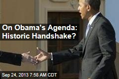 On Obama's Agenda: Historic Handshake?