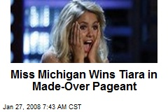 Miss Michigan Wins Tiara in Made-Over Pageant