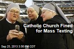 Catholic Church Fined for Mass Texting