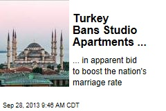 Turkey Bans Studio Apartments ...