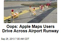 Whoops: Apple Maps Guides Drivers to Airport Taxiway