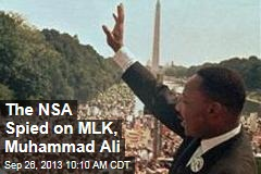 The NSA Spied on MLK, Mohammed Ali