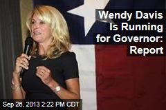 Wendy Davis Is Running for Governor: Report