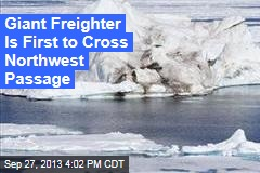 Giant Freighter Is First to Cross Northwest Passage