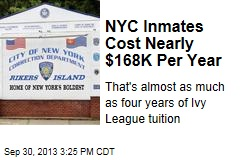 NYC Inmates Cost Nearly $168K Per Year