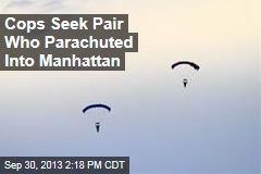 Cops Seek Pair Who Parachuted Into Manhattan