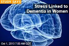 Midlife Stress Boosts Women's Dementia Risk