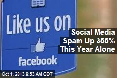 Social Media Spam Up 355% This Year Alone