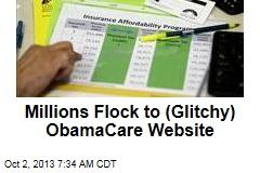Millions Visit (Glitchy) ObamaCare Website