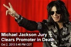 Michael Jackson Jury Clears Promoter in Death
