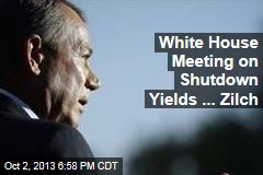 White House Meeting on Shutdown Yields ... Zilch