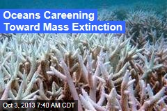 Oceans Careening Toward Mass Extinction