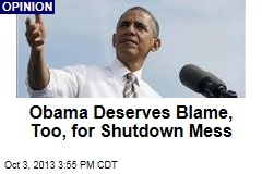 Obama Deserves Blame, Too, for Shutdown Mess