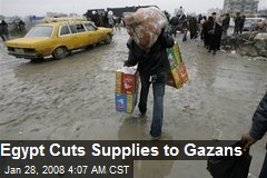 Egypt Cuts Supplies to Gazans