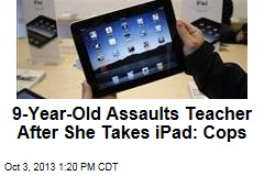 9-Year-Old Assaults Teacher After She Takes iPad: Cops