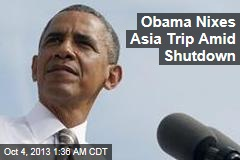 Obama Nixes Asia Trip Amid Shutdown