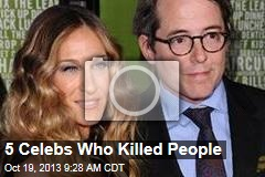 5 Celebs Who Killed People
