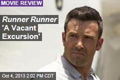 Runner Runner 'A Vacant Excursion'