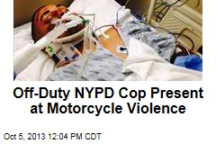 Off-Duty NYPD Cop Present at Motorcycle Violence