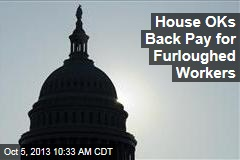 House OKs Back Pay for Furloughed Workers