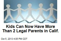 Kids Can Now Have More Than 2 Legal Parents in Calif.