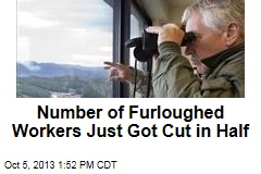 Number of Furloughed Workers Just Got Cut in Half