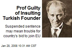 Prof Guilty of Insulting Turkish Founder