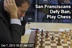 San Franciscans Defy Ban, Play Chess