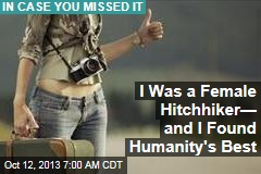 I Was a Female Hitchhiker— and I Found Humanity's Best