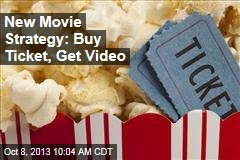New Movie Strategy: Buy Ticket, Get Video