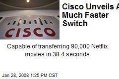 Cisco Unveils A Much Faster Switch