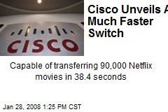 Cisco Unveils A Much Faster Switch