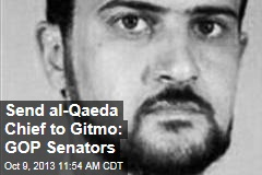 Send al-Qaeda Chief to Gitmo: GOP Senators