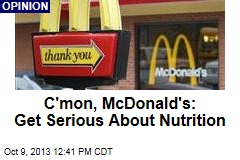 C'mon, McDonald's: Get Serious About Nutrition