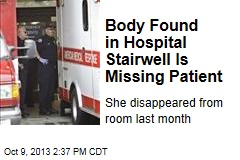 Body Found in Hospital Stairwell Is Missing Patient
