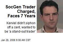 SocGen Trader Charged, Faces 7 Years