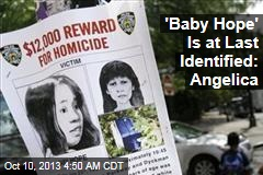 'Baby Hope' Is at Last Identified: Angelica