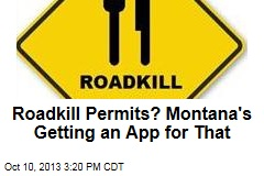 Roadkill Permits? Montana's Getting an App for That