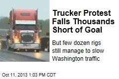 Trucker Protest Falls Thousands Short of Goal