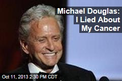 Michael Douglas: I Lied About My Cancer